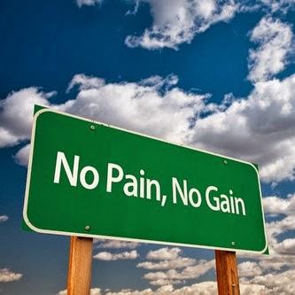No Pain – No Gain!