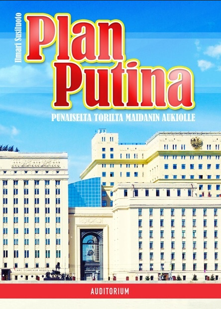 Ilmari Susiluoto Plan Putina (Auditorium 2015)