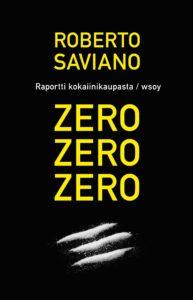 Roberto Saviano: Zero zero zero – Raportti kokaiinikaupasta