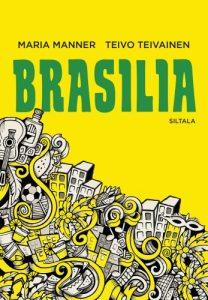 Maria Manner ja Teivo Teivainen: Brasilia