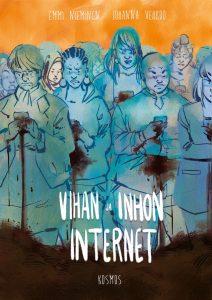 Johanna Vehkoo & Emmi Nieminen: Vihan ja inhon internet (Kosmos, 2017)