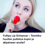 Fullips kokemuksia suuremmat huulet